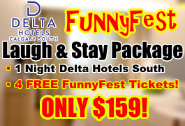 Laugh & Stay at Delta Hotels Calgary South